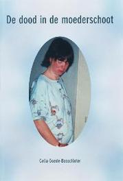 De dood in de moederschoot C. Goede-Bosschieter, Paperback