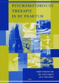 Psychomotorische therapie in de praktijk ervaringsgericht behandelen door vaktherapeuten, Paperback
