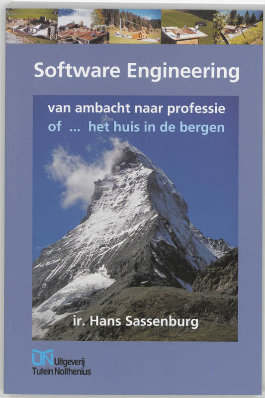 Software Engineering van ambacht naar professie : of het huis in de bergen, Sassenburg, J.A., Paperback