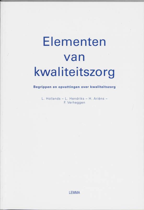 Elementen van kwaliteitszorg begrippen en opvattingen over kwaliteitszorg, L. Hollands, Paperback