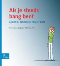 Als je steeds bang bent angst bij kinderen: hoe zit dat?, Mere Vos, Hardcover