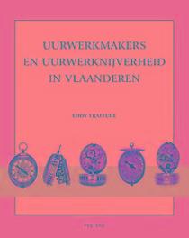 Uurwerkmakers en uurwerknijverheid in Vlaanderen Fraiture, Pierre-Philippe, Hardcover