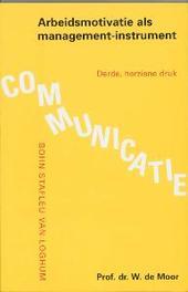 Arbeidsmotivatie als management-instrument Moor, W. de, Paperback