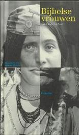 Bijbelse vrouwen van Abigail tot Zilpa, Dijk, F., Paperback
