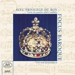 AVEC PRIVILEGE DU ROY WORKS BY MARAIS... FOCUS BAROQUE, CD