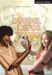 Dubbelliefde. verliefd in Suriname, Marian Hoefnagel, Hardcover