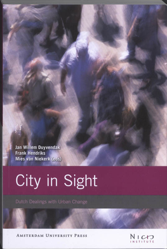 City in Sight dutch Dealings with Urban Change, Nicis Institute, Paperback