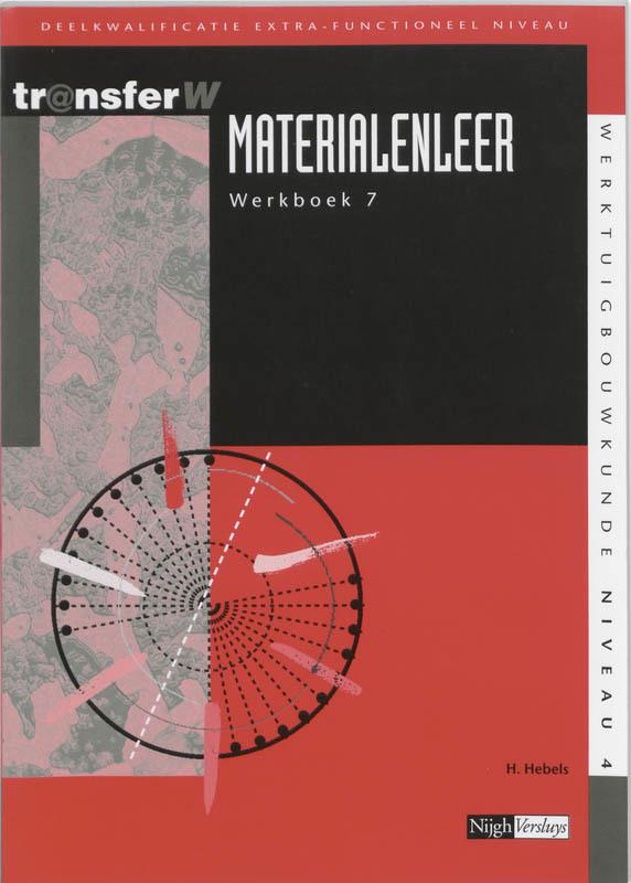 Materialenleer: 7: Werkboek TransferW, H. Hebels, Paperback