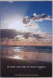 Ik weet niet wat ik moet zeggen... D. Verwaal-Noorlander, Paperback