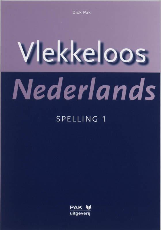 Vlekkeloos Nederlands: 1: Spelling D. Pak, Paperback