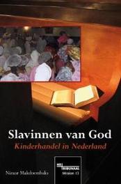 Slavinnen van God kinderhandel in Nederland, Makdoembaks, Nizaar, Paperback