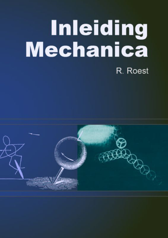 Inleiding Mechanica R. Roest, Paperback