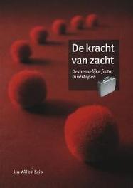 De kracht van zacht de menselijke factor in verkopen, Jan Willem Seip, Paperback
