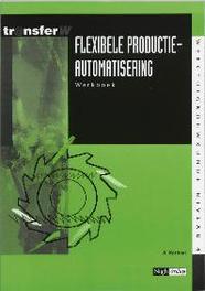 Flexibele productieautomatisering: Werkboek TransferW, Karbaat, A., Paperback