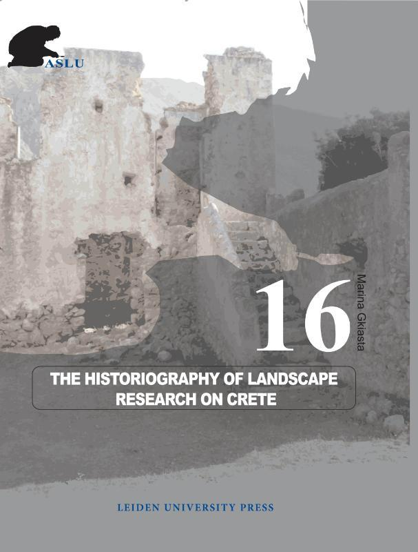 The Historiography of Landscape Research on Crete Archeological Studies Leiden University, Marina Gkiasta, Paperback