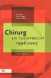Chirurg en tuchtrecht 1996-2007 G. Bulstra, Paperback