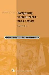 Wetgeving sociaal recht: 2011/2012 Heerma van Voss, Guus, Paperback