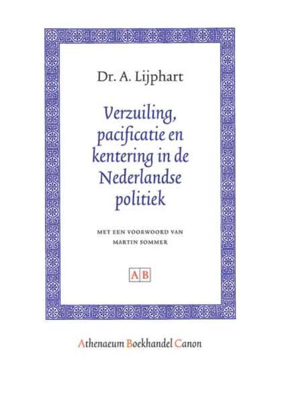 Verzuiling, pacificatie en kentering in de Nederlandse politiek Athenaeum Boekhandel Canon, Lijphart, Arend, Paperback