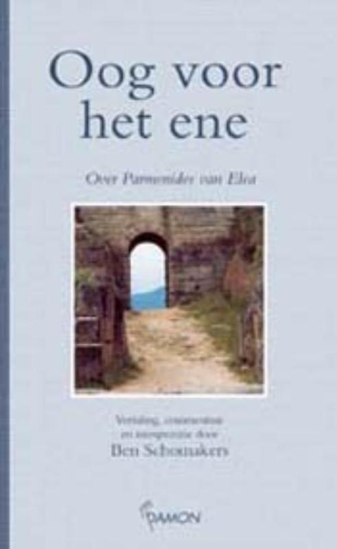 Oog voor het ene pver Parmenides van Elea, Schomakers, B., Hardcover