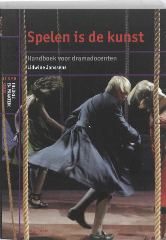 Spelen is de Kunst handboek voor dramadocenten, Janssens, Lidwine, Paperback