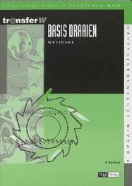 Basis draaien: Werkboek TransferW, A. Karbaat, Paperback