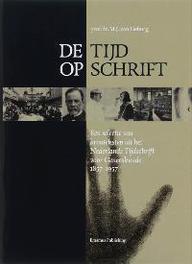 De tijd op schrift een selectie van bronteksten uit het Nederlands Tijdschrift voor Geneeskunde 1857-1957, M.J. van Lieburg, Hardcover
