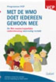 Met de WMO doet iedereen gewoon mee de wet maatschappelijke ondersteuning eenvoudig verteld, Programma VCP, Paperback