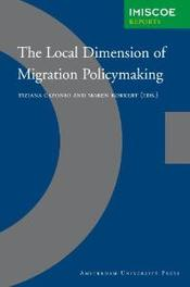 The Local Dimension of Migration Policymaking IMISCOE Reports, Paperback