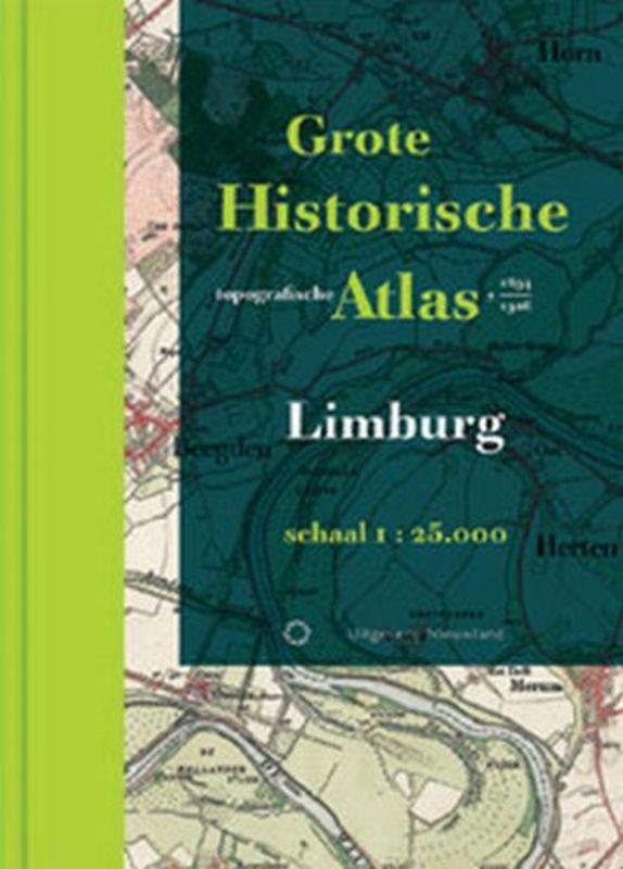 Grote Historische Topografische Atlas Limburg Historische provincie atlassen, Hardcover