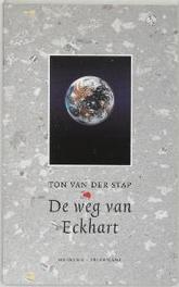 De weg van Eckhart Stap, Ton van der, Paperback