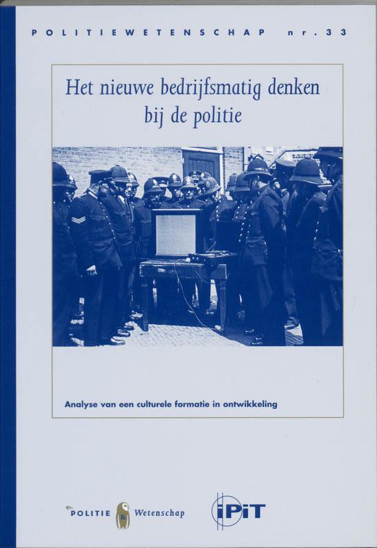 Het nieuwe bedrijfsmatig denken bij de politie analyse van een culturele formatie in ontwikkeling, Terpstra, J., Paperback