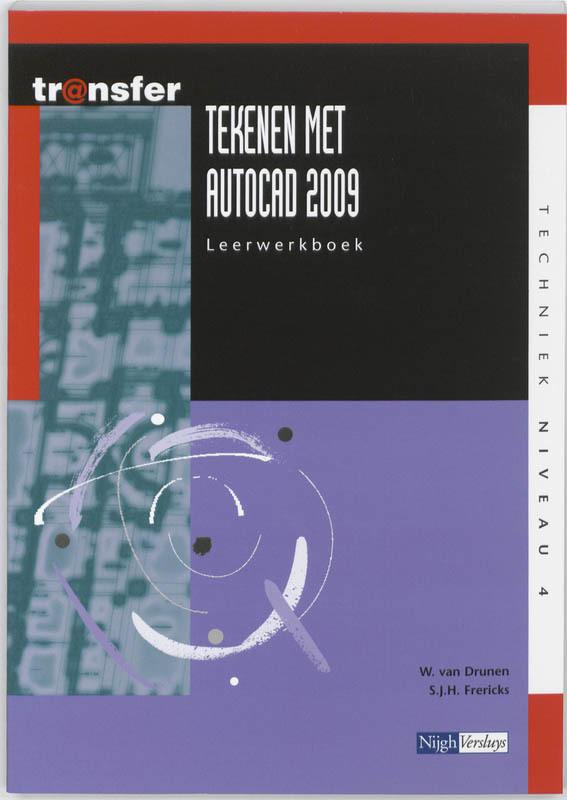 tr@nsfer, Tekenen met autoCAD 2009 Leerwerkboek, Drunen, W. van, Paperback