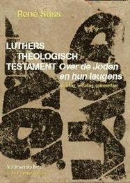 Luthers theologisch testament over de Joden en hun leugens : inleiding, vertaling, commentaar, Süss, R., Paperback