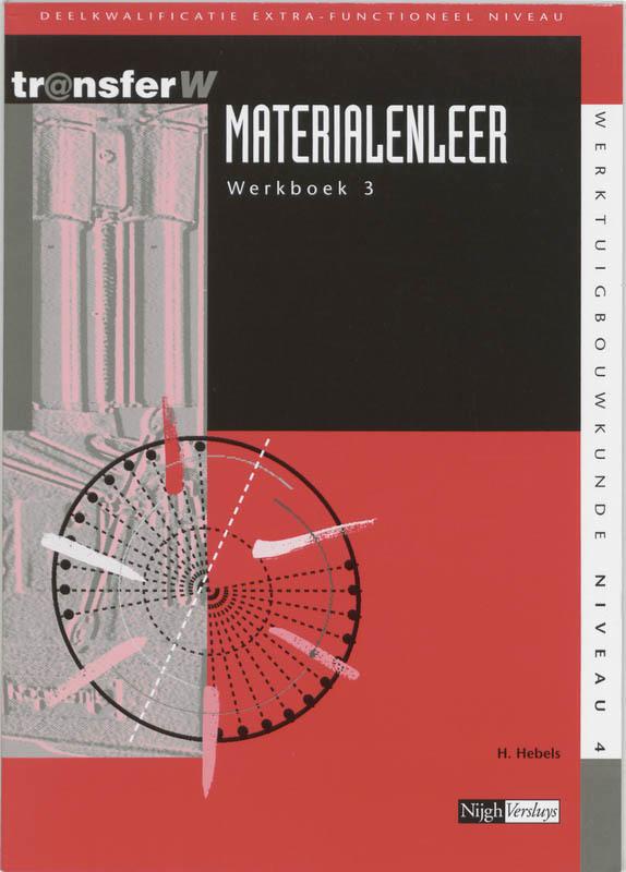 Materialenleer: 3: Werkboek deelkwalificatie extra-functioneel niveau, Hebels, H., Paperback