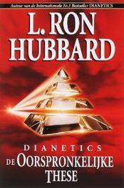 Dianetics de Oorspronkelijke These L. Ron Hubbard, Paperback