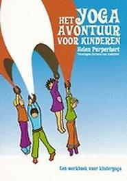 Het yoga-avontuur voor kinderen werkboek voor kinderyoga, Purperhart, Helen, onb.uitv.