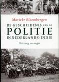 De geschiedenis van de politie in Nederlands-Indie: Uit zorg en Angst