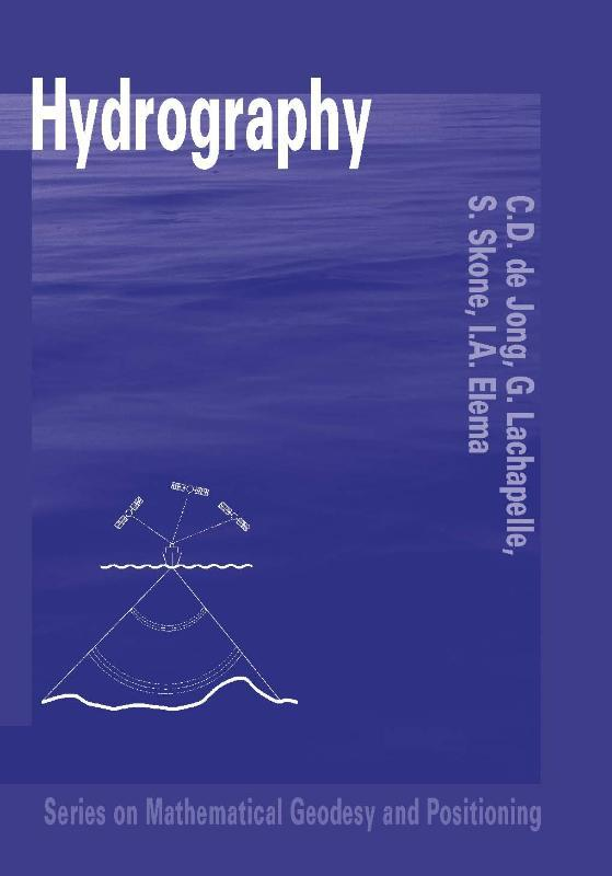 Hydrography Series on mathematical geodesy and positioning, Jong, C.D. de, Paperback