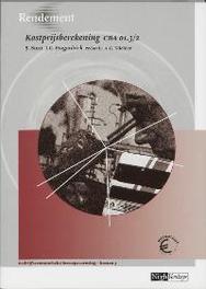 Rendement Kostprijsberekening Leerlingenboek CBA 01.3 - module 2 (bedrijfseconomische beroepsvorming - kosten 3), Smit, Susan, Paperback