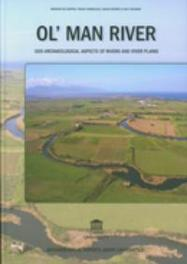 Ol' man river. Geo-archaeological aspects of rivers and river plains. Geo-archaeological aspects of rivers and river plains, De Dapper, Morgan, Hardcover