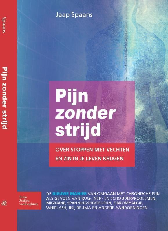 Pijn zonder strijd over stoppen met vechten en zin in je leven krijgen, Spaans, Jaap, Paperback