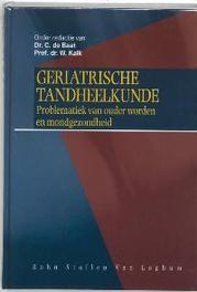 Geriatrische tandheelkunde de problematiek van ouder worden en mondgezondheid, W. Kalk, Hardcover