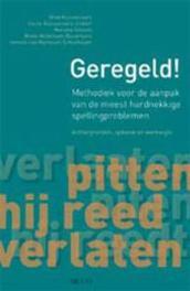 Geregeld! methodiek voor de aanpak van de meest hardnekkigespellingproblemen. Achtergronden, opbouw en werkwijze, Ruijssenaars, A.J.J.M., Paperback
