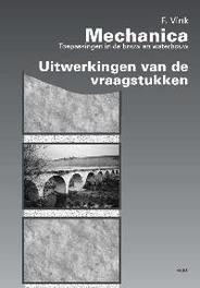 Mechanica, toepassingen in de bouw en waterbouw: Uitwerkingen van de vraagstukken F. Vink, Paperback