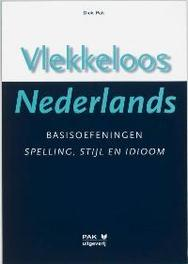 Vlekkeloos Nederlands: Basisoefeningen spelling, stijl en idioom taalniveau 2F en 3F Pak, Dick, Paperback