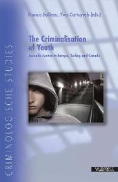 THE CRIMINALISATION OF YOUTH Juvenile justice in Europe and Canada, Paperback