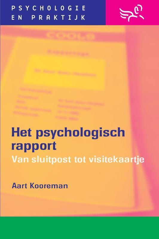 Het psychologisch rapport van sluitpost naar visitekaartje, Kooreman, A., Paperback