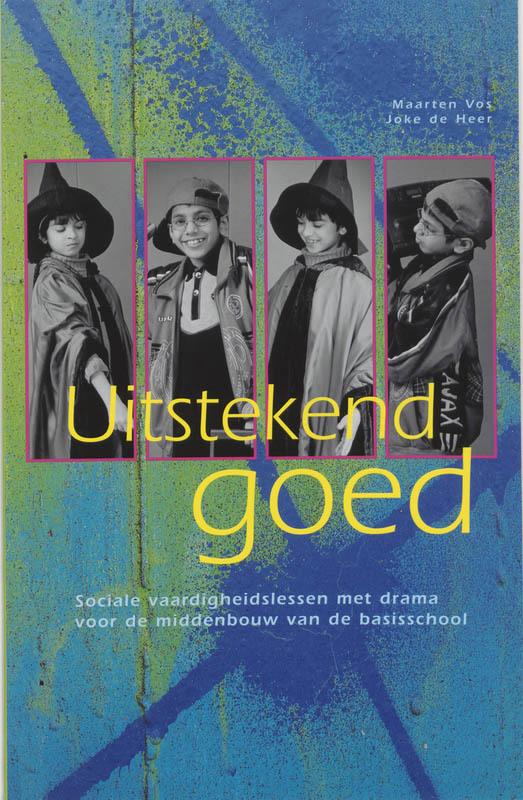 Uitstekend goed sociale vaardigheidslessen met drama voor de middenbouw van de basisschool, Vos, Maarten, Paperback