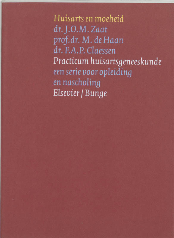 Huisarts en moeheid Practicum huisartsgeneeskunde, J.O.M. Zaat, Paperback