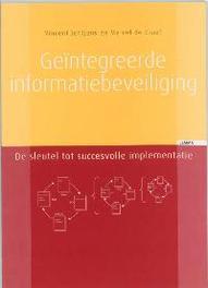 Geintegreerde informatiebeveiliging de sleutel tot succesvolle implementatie, Jentjens, Vincent, Paperback